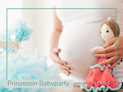 Baby Shower Party_Babyparty_Prinzessin_ChillnFeel