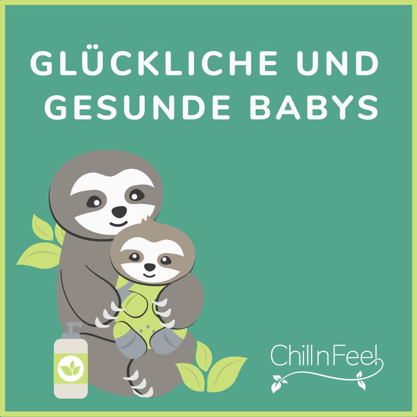 Chill n Feel - Podcast für glückliche und gesunde Babys